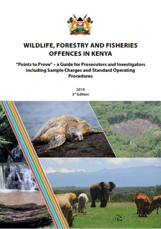 "WILDLIFE, FORESTRY AND FISHERIES OFFENCES IN KENYA ""Points to Prove"""